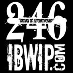 "IBWIP Episode #0246 ""Return To Hatchetwound"""