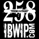 """IBWIP Episode #0258 """"Poontang Is A Pokemon"""""""