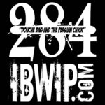 """IBWIP Episode #0284 """"DOUCHE BAG AND THE PERSIAN CHICK"""""""