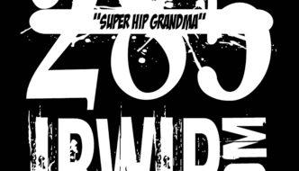 "IBWIP Episode #0285 ""SUPER HIP GRANDMA"""